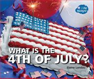 What Is the 4th of July?, Elaine Landau, 0766037037