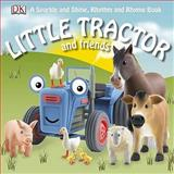Little Tractor and Friends, Dorling Kindersley Publishing Staff, 1405337036