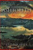 The Rebellion of Ashtoreth, Steffen Seitz, 146917703X