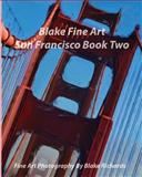Blake Fine Art San Francisco Book Two, Blake Richards, 1495297039