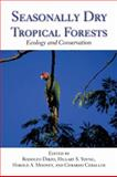 Seasonally Dry Tropical Forests : Ecology and Conservation, Dirzo, Rodolfo and Young, Hillary S., 1597267031