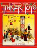 Collector's Guide to Tinker Toys, Craig Strange, 0891457038