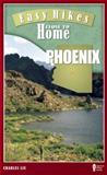 Easy Hikes Close to Home: Phoenix, Charles Liu, 0897327039