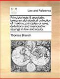 Principia Legis And Æquitatis, Thomas Branch, 1170467032