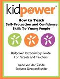 How to Teach Self-Protection and Confidence Skills to Young People, Irene van der Zande, 1480197033