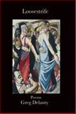 Loosestrife, Greg Delanty, 1937677036