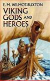 Viking Gods and Heroes, E. M. Wilmot-Buxton, 0486437043