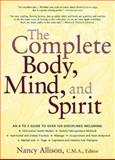 The Complete Body, Mind, and Spirit, Allison, Nancy, 0658007041