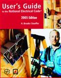 User's Guide to the National Electrical Code® 2005, Stauffer, H. Brooke, 0877657041
