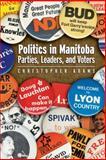 Politics in Manitoba, Christopher Adams, 088755704X