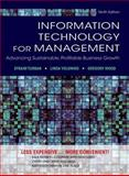 Information Technology for Management : Advancing Sustainable, Profitable Business Growth, Turban, Efraim and Volonino, Linda, 1118357043