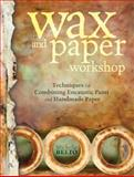 Wax and Paper Workshop, Michelle Belto, 1440317046