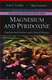 Magnesium and Pyridoxine, Ivan Y. Torshin and Olgar Gromova, 1607417049