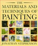 The Materials and Techniques of Painting, Stephenson, Jonathan, 0500277044