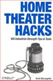 Home Theater Hacks : 100 Industrial-Strength Tips and Tools, McLaughlin, Brett and Harold, Elliotte, 0596007043