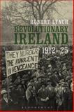 Revolutionary Ireland, 1912-25, Lynch, Robert, 1441157042