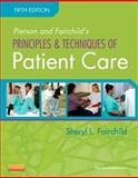 Pierson and Fairchild's Principles and Techniques of Patient Care, Fairchild, Sheryl L., 145570704X