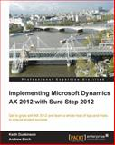 Implementing Microsoft Dynamics AX 2012 with Sure Step 2012, Bryan Chung and Keith Dunkinson, 1849687048
