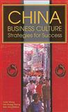 China Business Culture : Strategies for Success, Wang, Yuan and Goodfellow, Rob, 9810487045