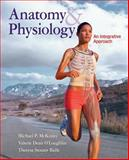 Anatomy and Physiology : An Integrative Approach, McKinley, Michael and O'Loughlin, Valerie, 0077927044