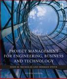 Project Management for Engineering, Business and Technology, Nicholas, John M. and Steyn, Herman, 0080967043