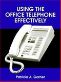 Using the Office Telephone Effectively, Garner, Patricia A., 013953704X