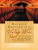 Michael Broadbent's Vintage Wine, Michael Broadbent, 0151007047