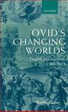 Ovid's Changing Worlds : English Metamorphoses 1567-1632, Lyne, Raphael, 0198187041