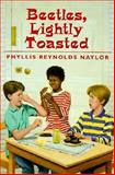 Beetles, Lightly Toasted, Naylor, Phyllis Reynolds, 0833527045