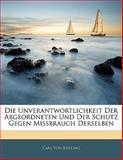 Die Unverantwortlichkeit der Abgeordneten und der Schutz Gegen Missbrauch Derselben, Carl Von Kissling, 1141627043