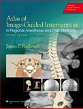 Atlas of Image-Guided Intervention in Regional Anesthesia and Pain Medicine, Rathmell, James P., 1608317048