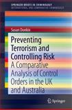 Preventing Terrorism and Controlling Risk : A Comparative Analysis of Control Orders in the UK and Australia, Donkin, Susan, 1461487048