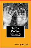 To the Bullies, Bill Kearns, 1495217043