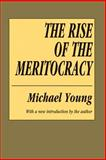The Rise of the Meritocracy, Young, Michael, 1560007044