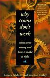 Why Teams Don't Work : What Went Wrong and How to Make It Right, Robbins, Harvey, 1560797045