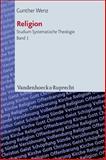 Religion : Aspekte ihres Begriffs und ihrer Theorie in der Neuzeit, Wenz, Gunther, 3525567049