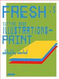 Fresh 3 : Cutting Edge Illustrations in the Press, , 3942597047