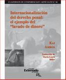 """Internacionalización Del Derecho Penal : El Ejemplo Del """"Lavado de Dinero"""", Ambos, Kai, 9587107047"""