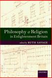 Philosophy and Religion in Enlightenment Britain : New Case Studies, , 0199227047
