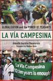 La Via Campesina : Globalization and the Power of Peasants, Desmarais, Annette Aurelie, 0745327044