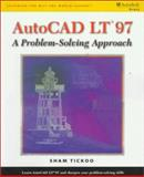 AutoCAD LT 97 : Problem Solving Approach, Tickoo, 0766807045