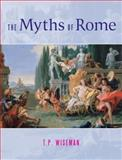 The Myths of Rome, Wiseman, T. P. and Wiseman, Peter, 0859897044