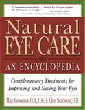 Natural Eye Care : An Encyclopedia, Grossman, Marc and Swartwout, Glen, 0879837047