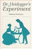 Dr. Heidegger's Experiment, Nathaniel Hawthorne, 089598704X