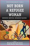 Not Born a Refugee Woman : Contesting Identities, Rethinking Practices, , 1845457048