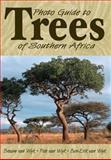 Photo Guide to Trees of Southern Africa, Braam Van Wyk and Ben-Erik Van Wyk, 1920217045