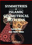 Symmetries of Islamic Geometrical Patterns, Syed, Jan A. and Salman, Amer S., 9810217048