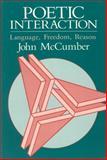 Poetic Interaction : Language, Freedom, Reason, McCumber, John, 0226557049