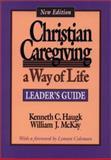 Christian Caregiving, Kenneth C. Haugk and William J. McKay, 0806627042