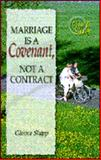 Marriage Is a Covenant, Not a Contract, Glover Shipp, 089900704X
